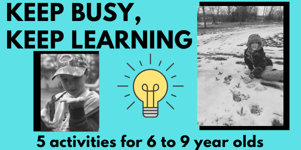 Keep Busy, Keep Learning. Ages 6-9